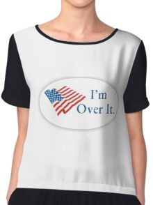 """I'm Over It"" I Voted Parody Sticker  Chiffon Top"