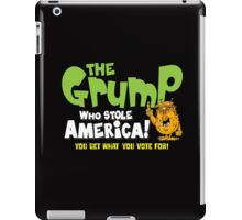The grump who stole America! iPad Case/Skin