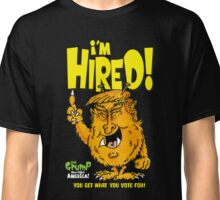I'm Hired! Classic T-Shirt