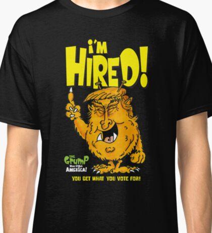 I'm Hired! Classic T-Shirt