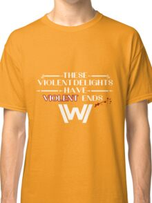 Violent Delights Classic T-Shirt