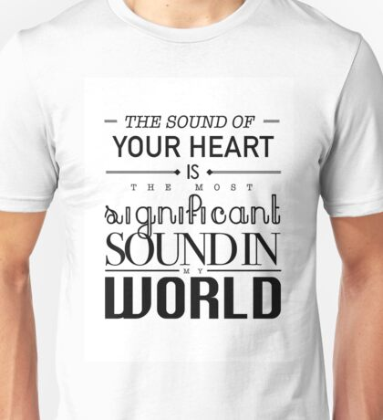 Twilight Cullen The Sound of Your Heart Unisex T-Shirt