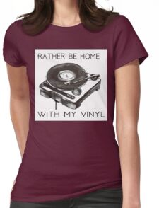 Rather Be At Home With My Vinyl Womens Fitted T-Shirt