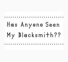 Has Anyone Seen My Blacksmith? One Piece - Short Sleeve