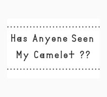 Has anyone Seen My Camelot? Kids Tee