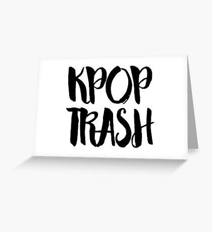 KPOP TRASH Greeting Card