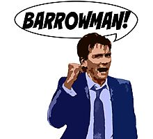 BARROWMAN!!! Photographic Print