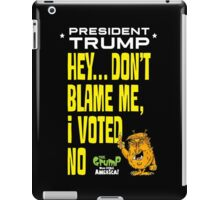 Hey Blame the voters! iPad Case/Skin