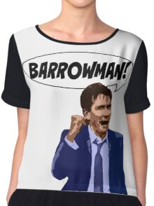 BARROWMAN!!! Chiffon Top
