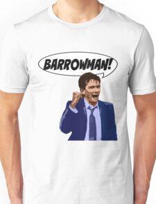 BARROWMAN!!! Unisex T-Shirt