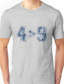 4 is greater than 9 (vintage) Unisex T-Shirt