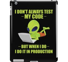 I Don't Always Test My Code iPad Case/Skin