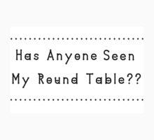 Has Anyone Seen My Round Table? Kids Tee