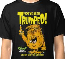 You've been Trumped! Classic T-Shirt