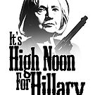 High Noon For Hillary  by poise