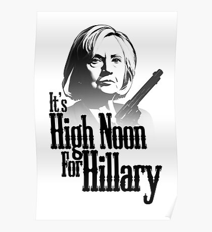 High Noon For Hillary  Poster