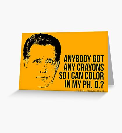 Jed Bartlet - Got any Crayons? West Wing Quote Greeting Card