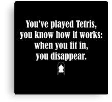 Tetris Quote Canvas Print