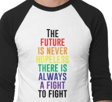 The Future Is Never Hopeless Men's Baseball ¾ T-Shirt