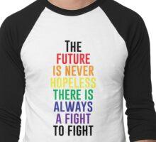 The Future Is Never Hopeless Men's Baseball ¾ T-Shirt