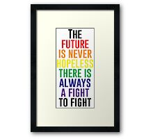 The Future Is Never Hopeless Framed Print
