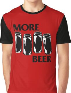 More Beer Graphic T-Shirt