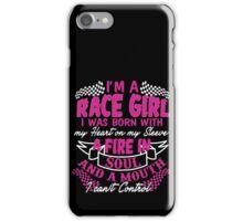 I'm a race girl I was born with my heart on my Sleeve iPhone Case/Skin