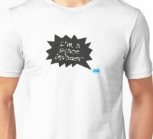 I'm a space invader Unisex T-Shirt