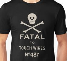 Fatal to Touch Wires Unisex T-Shirt