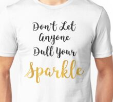 Don't Let Anyone Dull Your Sparkle - Quote Unisex T-Shirt