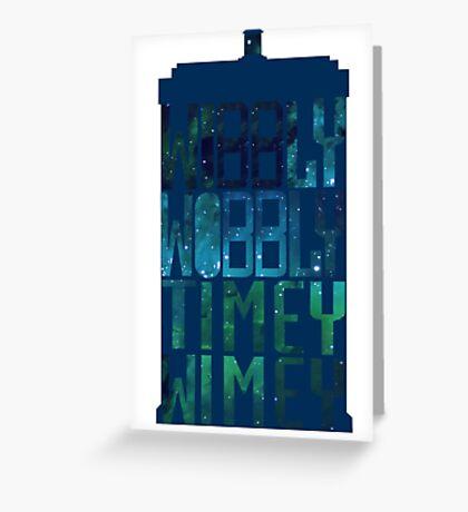 Wibbly Wobbly Timey Wimey Tardis - Doctor Who  Greeting Card