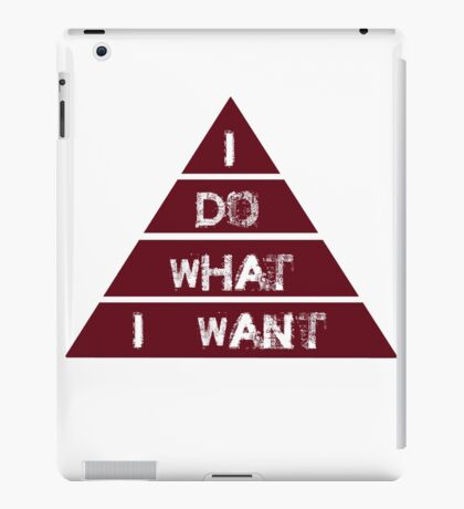 I Do What I Want, Sarcastic, Funny Joke, Humorous iPad Case/Skin