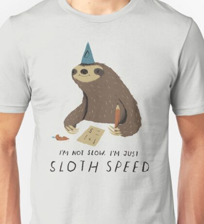 sloth speed Unisex T-Shirt