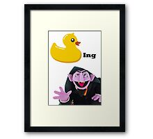 Is everyone in your life a ducking count?  Framed Print