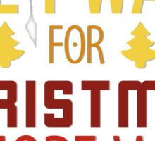 All I Want For Christmas Is More Wine Sticker