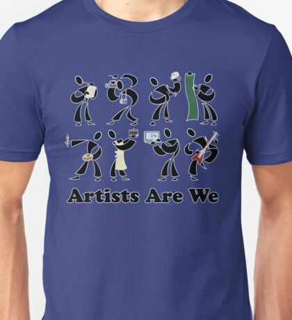 Artists Are We Unisex T-Shirt
