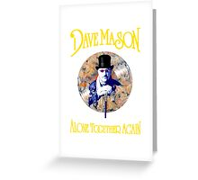 DAVE MASON ALONE TOGETHER AGAIN 2016 Greeting Card