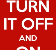 Keep Calm - Turn It Off and On Again Sticker