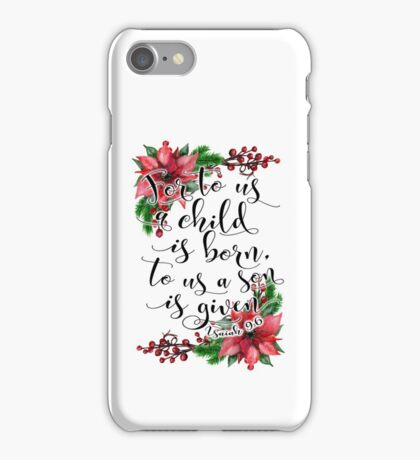 Floral Christmas Bible verse Isaiah 9:6 For to us a child is born, Xmas gift iPhone Case/Skin