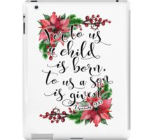Floral Christmas Bible verse Isaiah 9:6 For to us a child is born, Xmas gift iPad Case/Skin