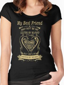 My Best Friend May Not Be My Sister By Blood But She's My Sister By Heart Women's Fitted Scoop T-Shirt