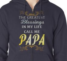 Men's The Greatest Blessings In My Life Call Me Papa Funny T Shirt Zipped Hoodie