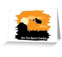 Firefly Serenity X Cowboy Bebop Greeting Card