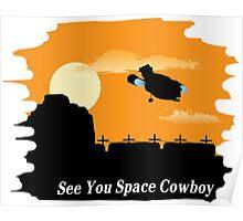 Firefly Serenity X Cowboy Bebop Poster