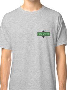 EASY STREET !!!!!!!!!! Classic T-Shirt