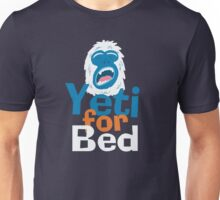 Yeti for Bed Unisex T-Shirt