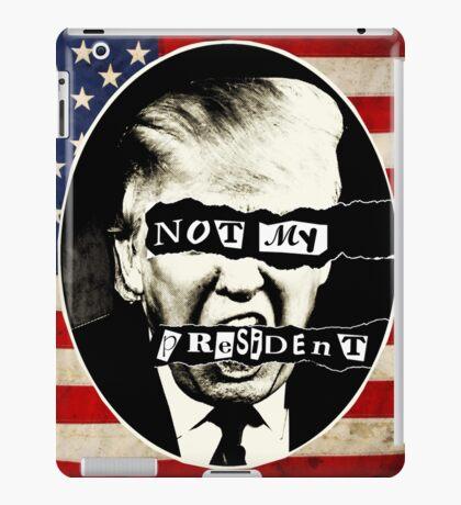 Not My President iPad Case/Skin