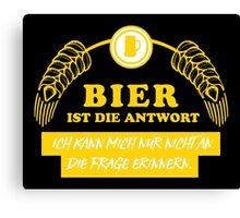 Bier ist die Antwort Canvas Print