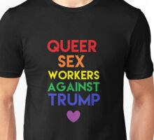 Queer Sex Workers Against Trump! Unisex T-Shirt