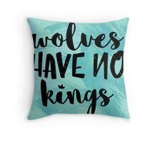 Wolves Have No Kings Throw Pillow